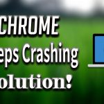 chrome keeps crashing